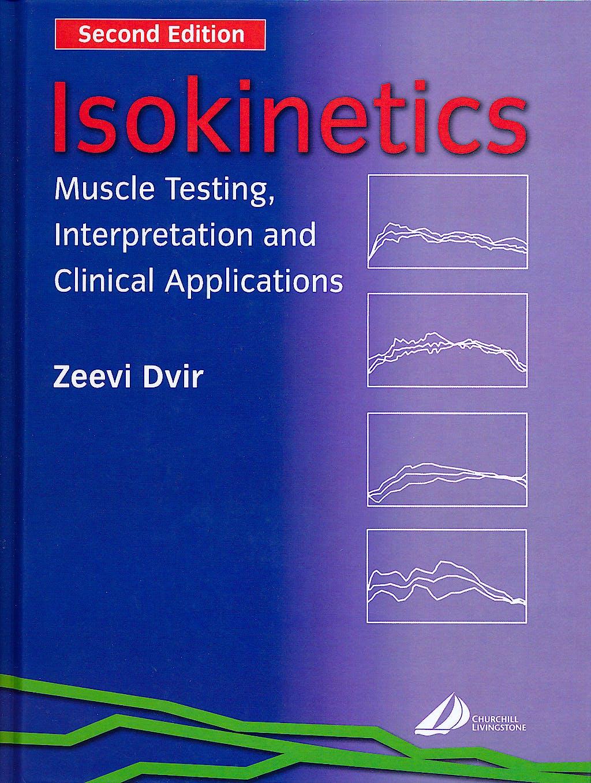 Portada del libro 9780443071997 Isokinetcs. Muscle Testing, Interpretation and Clinical Applications