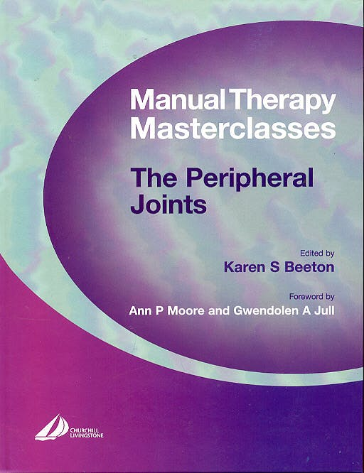 Portada del libro 9780443074028 Manual Therapy Masterclasses: The Peripheral Joints