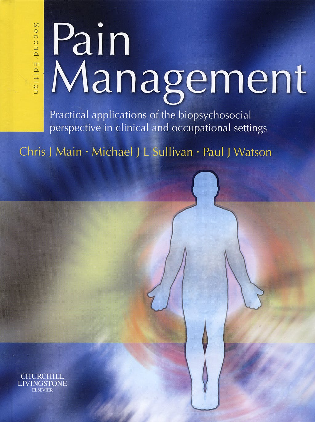 Portada del libro 9780443100697 Pain Management. Practical Applications of the Biopsychosocial Perspective in Clinical and Occupational Settings