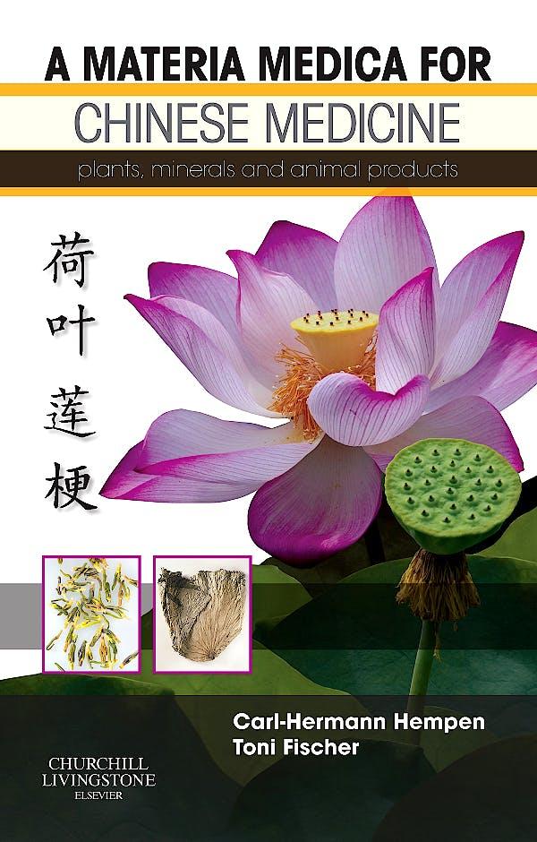 Portada del libro 9780443100949 A Materia Medica for Chinese Medicine. Plants, Minerals and Animal Products