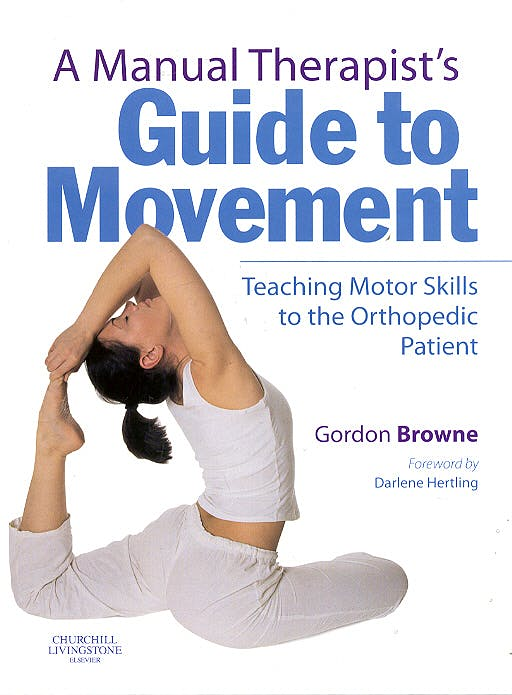 Portada del libro 9780443102165 A Manual Therapist's Guide to Movement. Teaching Motor Skills to the Orthopedic Patient