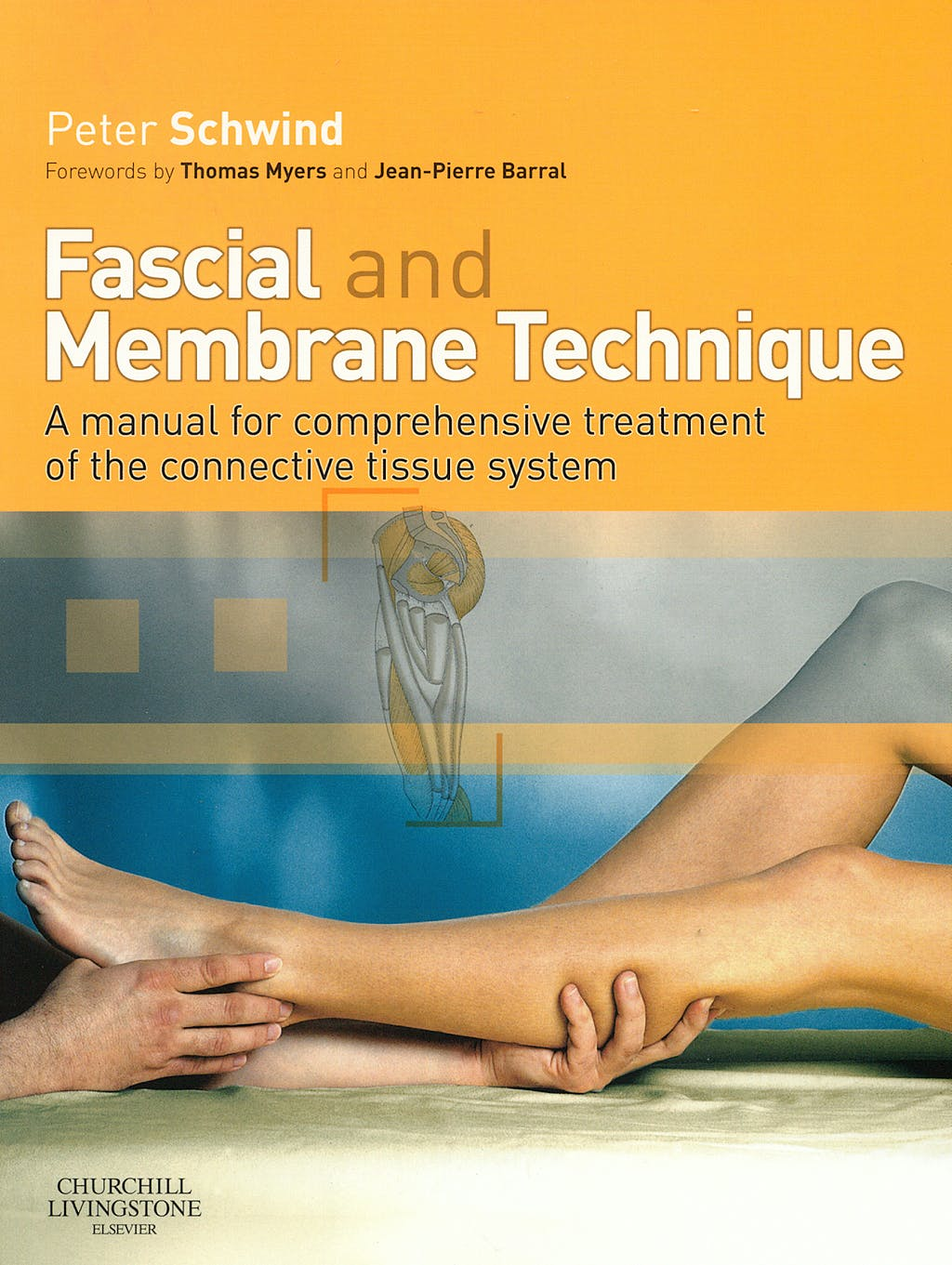 Portada del libro 9780443102196 Fascial and Membrane Technique. a Manual for Comprehensive Treatment of the Connective Tissue System