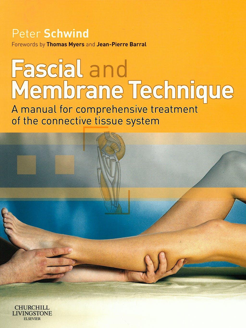 Portada del libro 9780443102196 Fascial and Membrane Technique. a Manual for Comprehensive Treatment of the Connective Tissue System