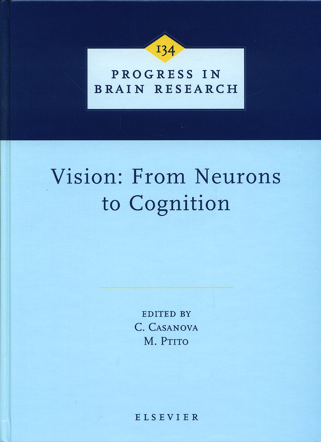 Portada del libro 9780444505866 Vision: From Neurons to Cognition