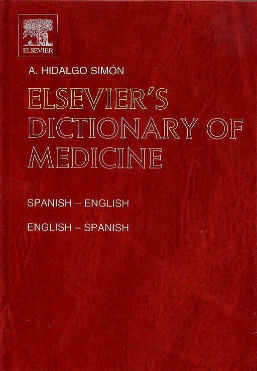 Portada del libro 9780444507341 Elsevier's Dictionary Of Medicine Spanish-English, English-Espanish