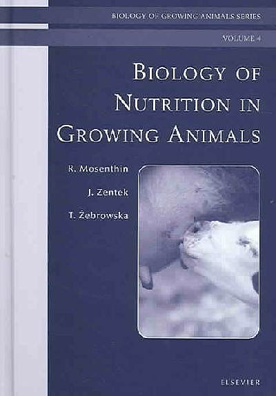 Portada del libro 9780444512321 Biology of Nutrition in Growing Animals, Vol. 4: Biology of Growing Animals Series