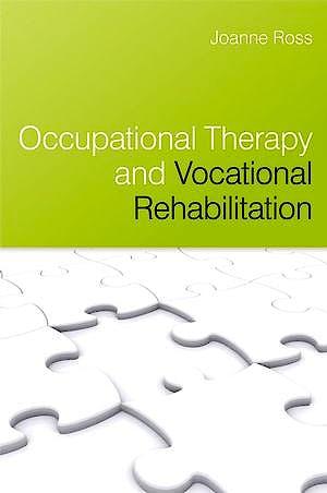 Portada del libro 9780470025642 Occupational Therapy and Vocational Rehabilitation