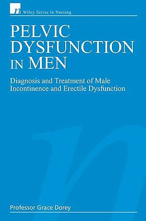 Portada del libro 9780470028360 Pelvic Dysfunction in Men: Diagnosis and Treatment of Male Incontinence and Erectile Dysfunction (Wiley Series in Nursing)