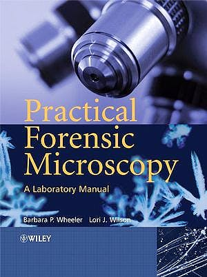 Portada del libro 9780470031766 Practical Forensic Microscopy: A Laboratory Manual