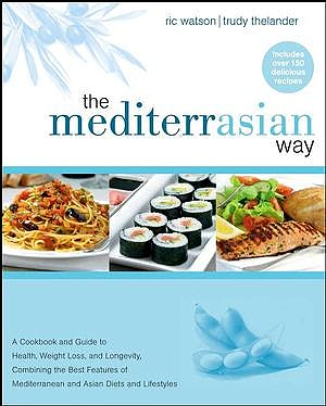 Portada del libro 9780470045589 The Mediterrasian Way: A Cookbook and Guide to Health, Weight Loss, and Longevity…