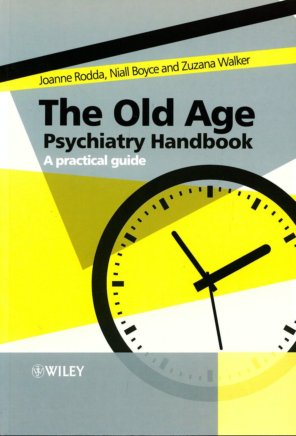 Portada del libro 9780470060155 The Old Age Psychiatry Handbook. a Practical Guide