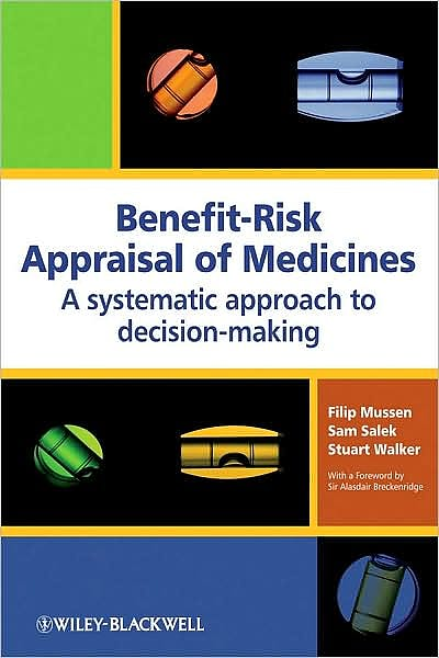 Portada del libro 9780470060858 Benefit-Risk Appraisal of Medicines. a Systematic Approach to Decision-Making