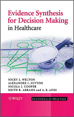 Portada del libro 9780470061091 Evidence Synthesis for Decision Making in Healthcare