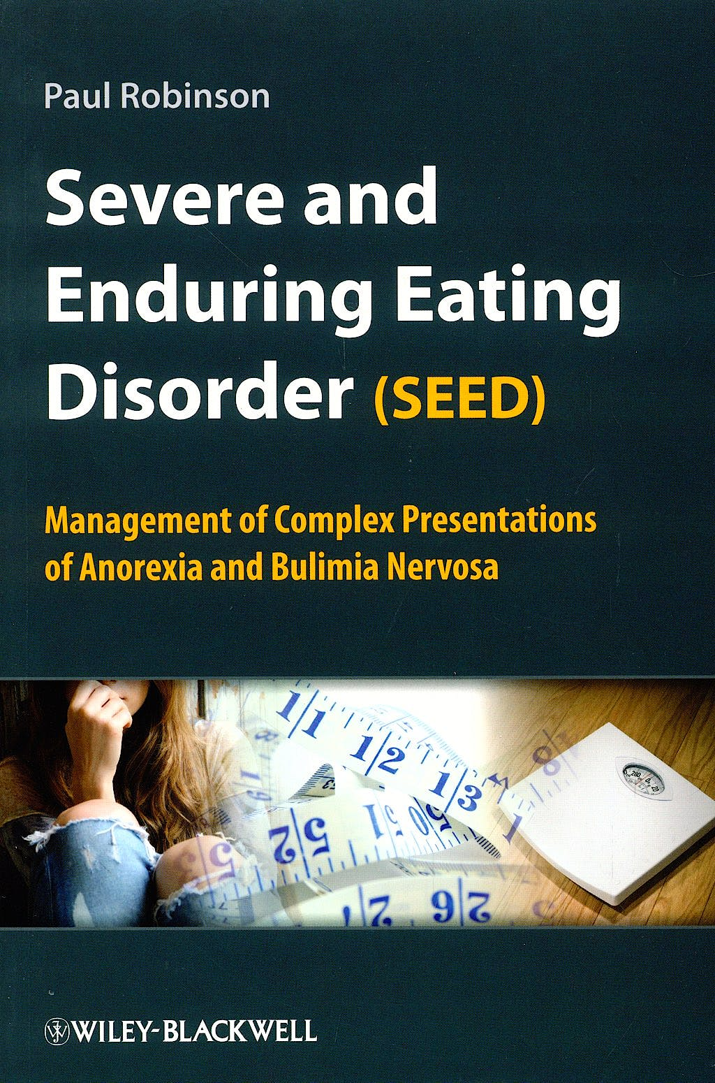 Portada del libro 9780470062074 Severe and Enduring Eating Disorder (Seed). Management of Complex Presentations of Anorexia and Bulimia Nervosa