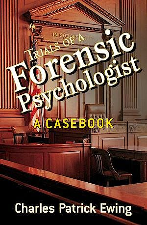 Portada del libro 9780470170724 Trials of a Forensic Psychologist. a Casebook
