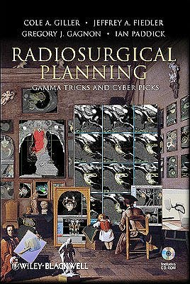 Portada del libro 9780470175569 Radiosurgical Planning. Gamma Tricks and Cyber Picks + Cd-Rom