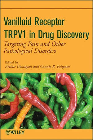 Portada del libro 9780470175576 Vanilloid Receptor Trpv1 in Drug Discovery. Targeting Pain and Other Pathological Disorders