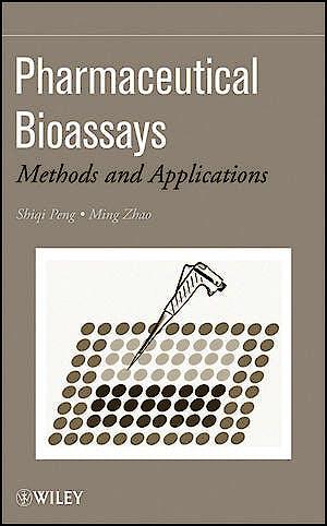 Portada del libro 9780470227602 Pharmaceutical Bioassays. Methods and Applications