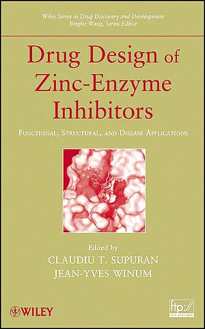 Portada del libro 9780470275009 Drug Design of Zinc-Enzyme Inhibitors. Functional, Structural, and Disease Applications