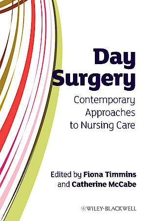Portada del libro 9780470319840 Day Surgery: Contemporary Approaches to Nursing Care