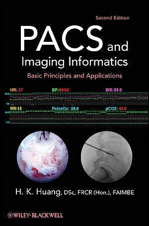 Portada del libro 9780470373729 Pacs and Imaging Informatics. Basic Principles and Applications
