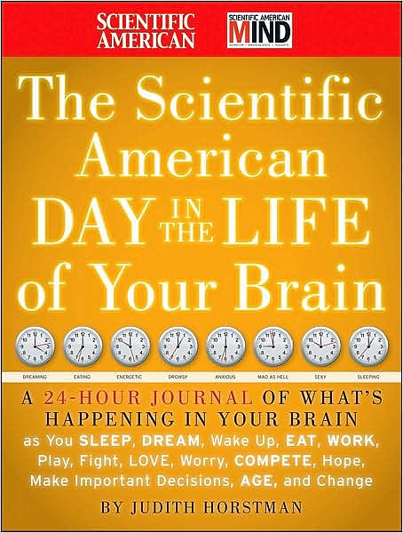 Portada del libro 9780470376232 The Scientific American Day in the Life of Your Brain. a 24 Hour Journal of What's Happening in Your Brain