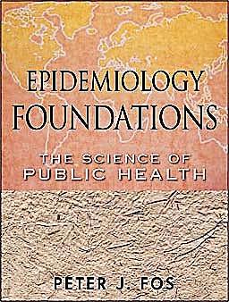 Portada del libro 9780470402894 Epidemiology Foundations. the Science of Public Health