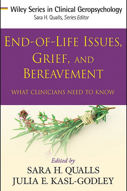 Portada del libro 9780470406939 End-of-Life Issues, Grief, and Bereavement. What Clinicians Need to Know