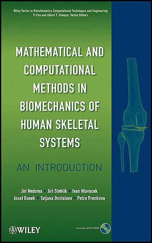 Portada del libro 9780470408247 Mathematical and Computational Methods and Algorithms in Biomechanics of Human Skeletal Systems. An Introduction + DVD