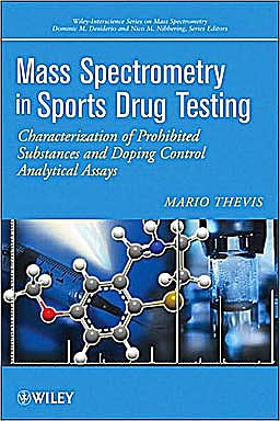 Portada del libro 9780470413272 Mass Spectrometry in Sports Drug Testing. Characterization of Prohibited Substances and Doping Control Analytical Assays