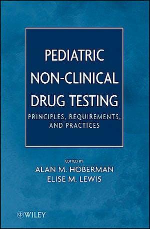 Portada del libro 9780470448618 Pediatric Non-Clinical Drug Testing. Principles, Requirements, and Practice
