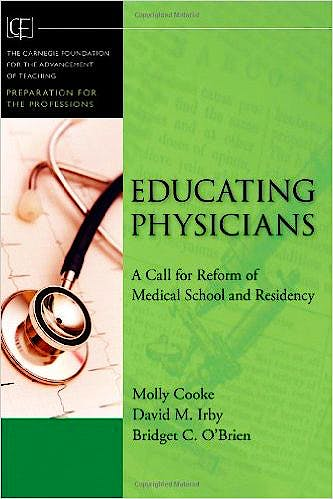 Portada del libro 9780470457979 Educating Physicians: A Call for Reform of Medical School and Residency
