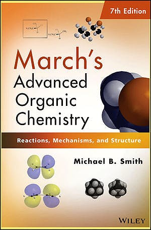Portada del libro 9780470462591 March's Advanced Organic Chemistry. Reactions, Mechanisms, and Structure