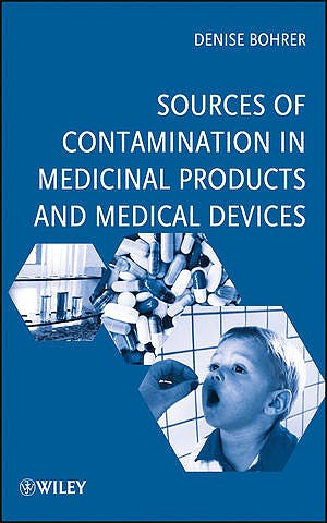 Portada del libro 9780470487501 Sources of Contamination in Medicinal Products and Medical Devices