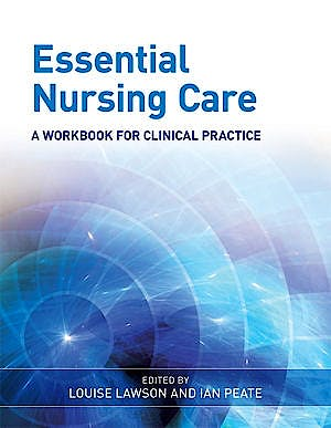 Portada del libro 9780470513033 Essential Nursing Care: A Workbook for Clinical Practice