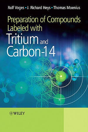 Portada del libro 9780470516072 Preparation of Compounds Labeled with Tritium and Carbon-14