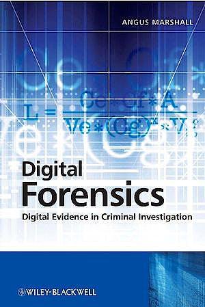 Portada del libro 9780470517741 Digital Forensics. Digital Evidence in Criminal Investigations
