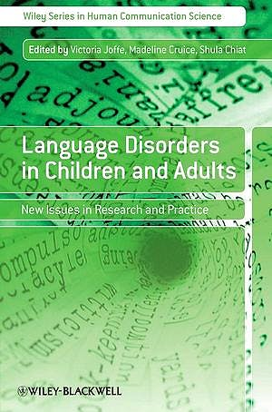 Portada del libro 9780470518397 Language Disorders in Children and Adults: New Issues in Research and Practice