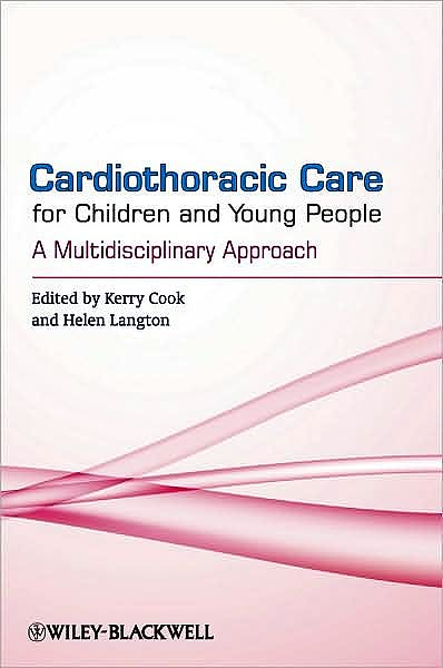 Portada del libro 9780470518410 Cardiothoracic Care for Children and Young People. a Multidisciplinary Approach