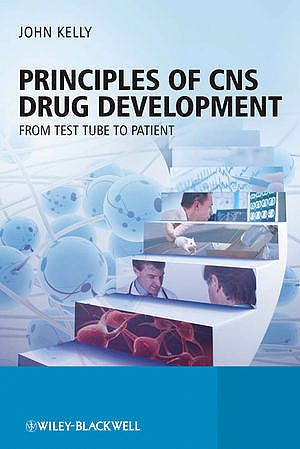Portada del libro 9780470519790 Principles of Cns Drug Development. from Test Tube to Patient