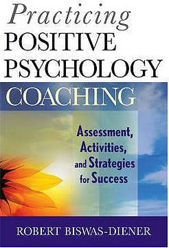 Portada del libro 9780470536766 Practicing Positive Psychology Coaching. Assessment, Activities and Strategies for Success