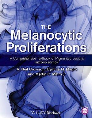 Portada del libro 9780470561553 The Melanocytic Proliferations. A Comprehensive Textbook of Pigmented Lesions