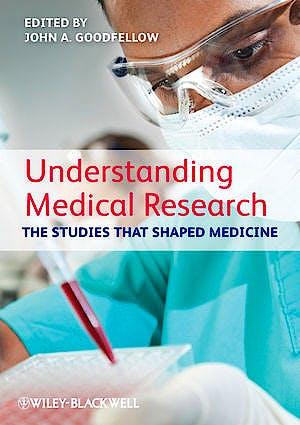 Portada del libro 9780470654484 Understanding Medical Research: The Studies That Shaped Medicine