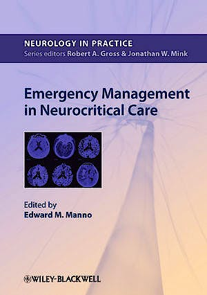 Portada del libro 9780470654736 Emergency Management in Neurocritical Care (Neurology in Practice)