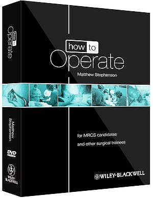 Portada del libro 9780470657447 How to Operate. for Mrcs Candidates and Other Surgical Trainees + 3 Dvds