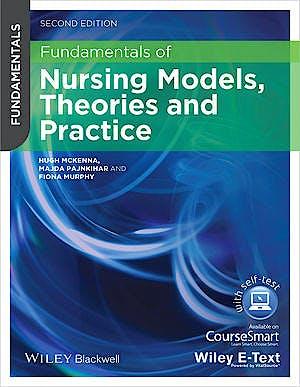Portada del libro 9780470657768 Fundamentals of Nursing Models, Theories and Practice