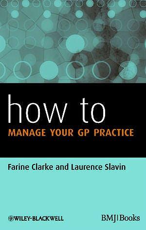 Portada del libro 9780470657843 How to Manage Your Gp Practice