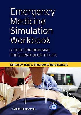 Portada del libro 9780470657874 Emergency Medicine Simulation Workbook. a Tool for Bringing the Curriculum to Life