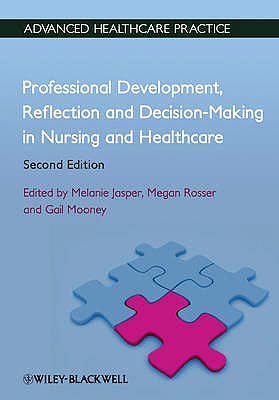 Portada del libro 9780470658383 Professional Development, Reflection and Decision-Making in Nursing and Healthcare