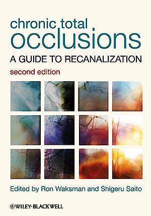 Portada del libro 9780470658543 Chronic Total Occlusions. a Guide to Recanalization